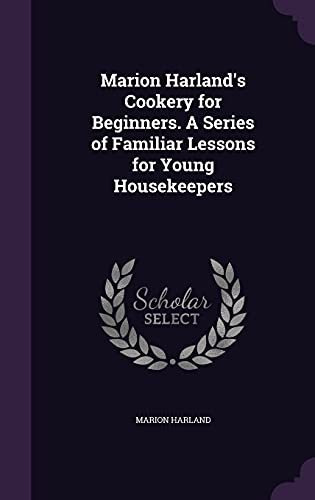 Marion Harland s Cookery for Beginners. a: Marion Harland