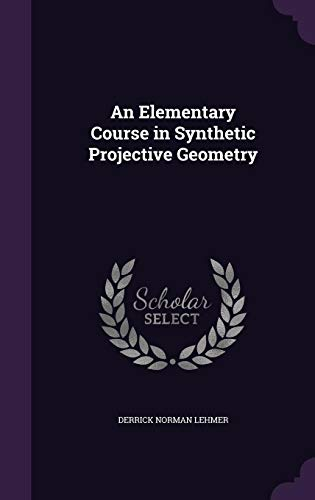9781355933717: An Elementary Course in Synthetic Projective Geometry