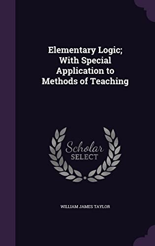 9781355935599: Elementary Logic; With Special Application to Methods of Teaching