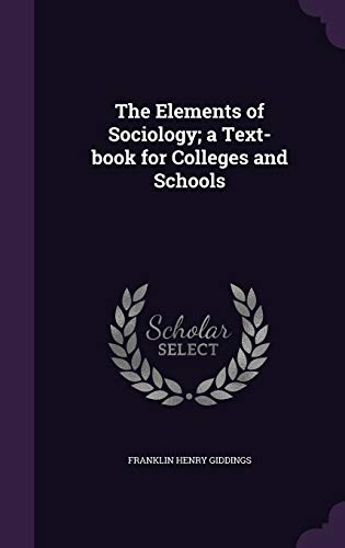 9781355936794: The Elements of Sociology; A Text-Book for Colleges and Schools