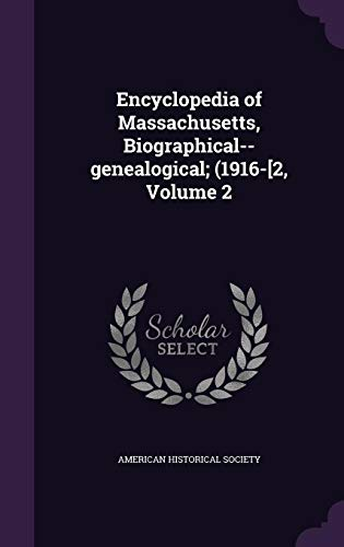 9781355937852: Encyclopedia of Massachusetts, Biographical--Genealogical; (1916-[2, Volume 2