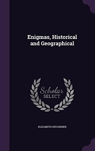 Enigmas, Historical and Geographical (Hardback): Elizabeth Hitchener