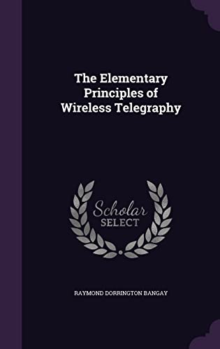 9781355940142: The Elementary Principles of Wireless Telegraphy