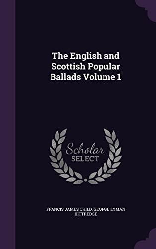 9781355942795: The English and Scottish Popular Ballads Volume 1