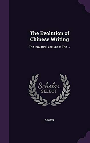9781355943914: The Evolution of Chinese Writing: The Inaugural Lecture of the ...