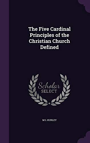 9781355965039: The Five Cardinal Principles of the Christian Church Defined