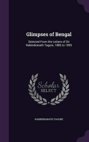 9781355973102: Glimpses of Bengal: Selected From the Letters of Sir Rabindranath Tagore, 1885 to 1895