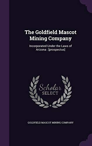 9781355973683: The Goldfield Mascot Mining Company: Incorporated Under the Laws of Arizona: [Prospectus]