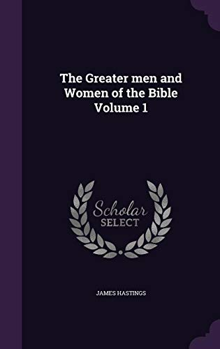 9781355977308: The Greater Men and Women of the Bible Volume 1