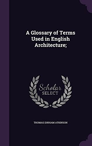 9781355977339: A Glossary of Terms Used in English Architecture;