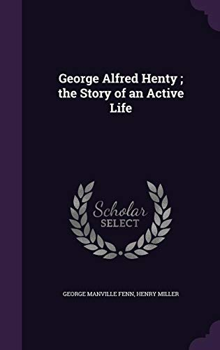 9781355977544: George Alfred Henty; The Story of an Active Life
