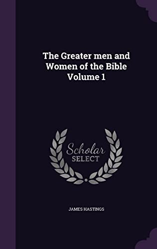 9781355978046: The Greater Men and Women of the Bible Volume 1
