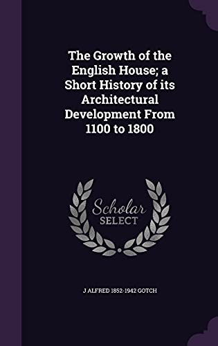 9781355984597: The Growth of the English House; A Short History of Its Architectural Development from 1100 to 1800
