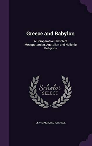 9781355984887: Greece and Babylon: A Comparative Sketch of Mesopotamian, Anatolian and Hellenic Religions