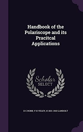 9781355986836: Handbook of the Polariscope and Its Pracitcal Applications