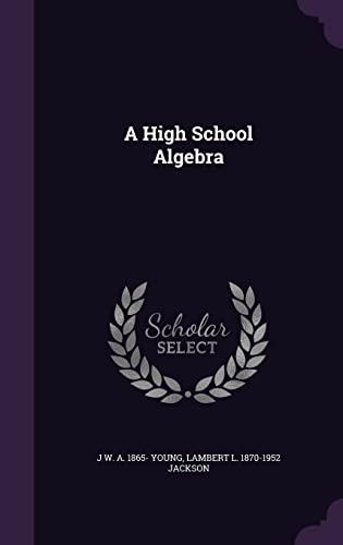 9781355990741: A High School Algebra