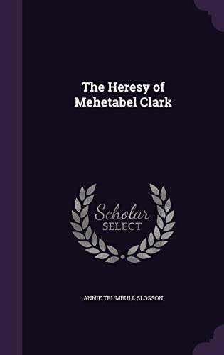 9781355992035: The Heresy of Mehetabel Clark
