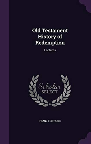 9781356004027: Old Testament History of Redemption: Lectures