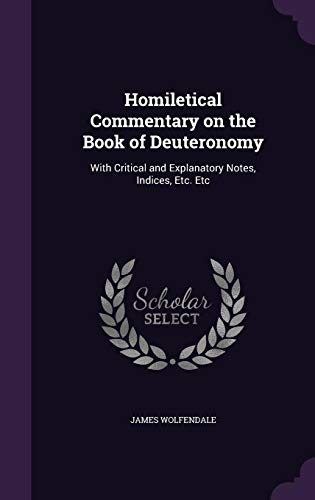 9781356005772: Homiletical Commentary on the Book of Deuteronomy: With Critical and Explanatory Notes, Indices, Etc. Etc