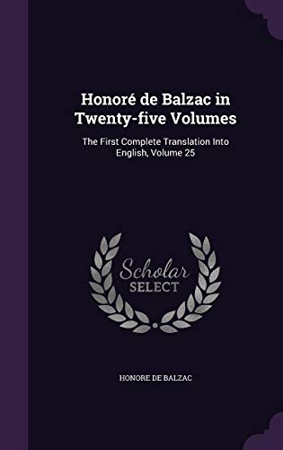 9781356007332: Honore de Balzac in Twenty-Five Volumes: The First Complete Translation Into English, Volume 25