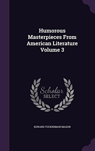 Humorous Masterpieces from American Literature Volume 3: Edward Tuckerman Mason