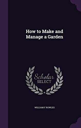 9781356014880: How to Make and Manage a Garden