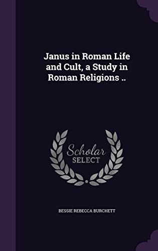 9781356030804: Janus in Roman Life and Cult, a Study in Roman Religions ..