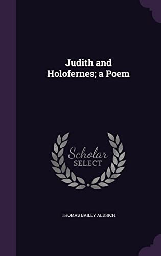 9781356038138: Judith and Holofernes; A Poem