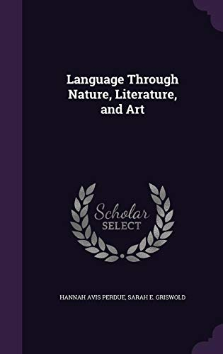 9781356046157: Language Through Nature, Literature, and Art