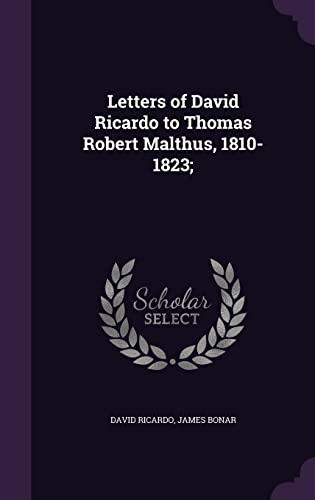 9781356051397: Letters of David Ricardo to Thomas Robert Malthus, 1810-1823;