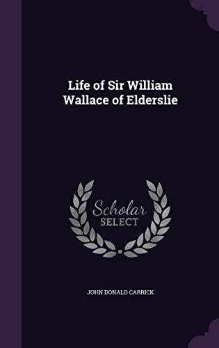 9781356056118: Life of Sir William Wallace of Elderslie