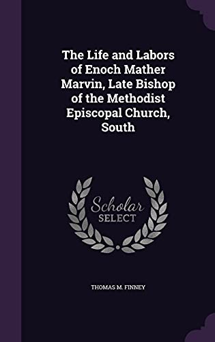 The Life and Labors of Enoch Mather: Finney, Thomas M.