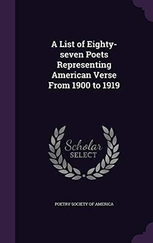 A List of Eighty-Seven Poets Representing American