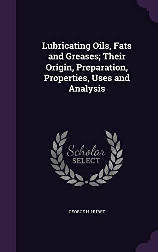 9781356070091: Lubricating Oils, Fats and Greases; Their Origin, Preparation, Properties, Uses and Analysis
