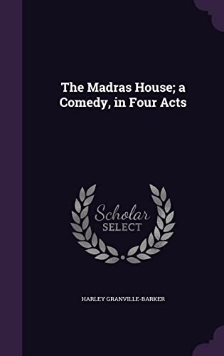 9781356071364: The Madras House; A Comedy, in Four Acts