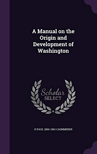 A Manual on the Origin and Development: H Paul 1884-1962