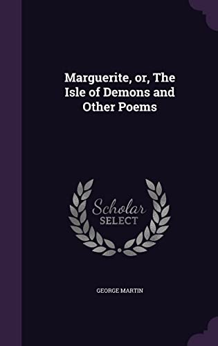 9781356077731: Marguerite, Or, the Isle of Demons and Other Poems