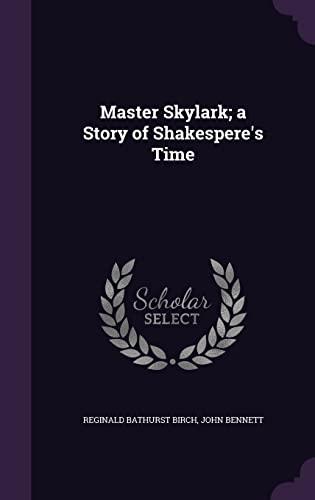 9781356080557: Master Skylark; A Story of Shakespere's Time