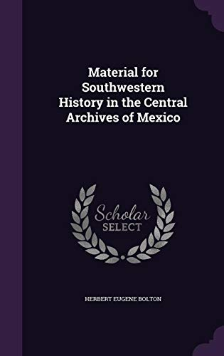 9781356083251: Material for Southwestern History in the Central Archives of Mexico