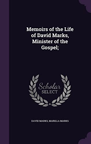 9781356085095: Memoirs of the Life of David Marks, Minister of the Gospel;