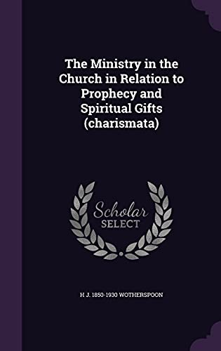 9781356089963: The Ministry in the Church in Relation to Prophecy and Spiritual Gifts (Charismata)