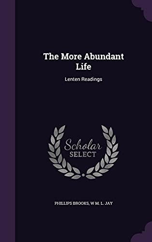 9781356102297: The More Abundant Life: Lenten Readings