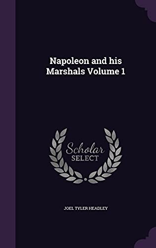 9781356107742: Napoleon and His Marshals Volume 1