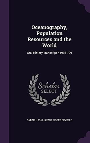 9781356121175: Oceanography, Population Resources and the World: Oral History Transcript / 1986-199