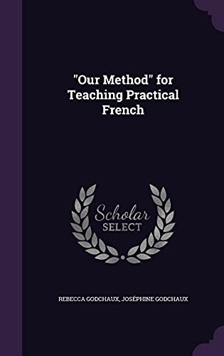 9781356131198: Our Method for Teaching Practical French