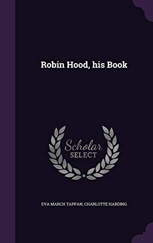 Robin Hood, His Book: Tappan, Eva March