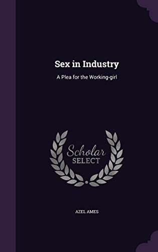 9781356164868: Sex in Industry: A Plea for the Working-Girl