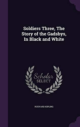 9781356175819: Soldiers Three, The Story of the Gadsbys, In Black and White