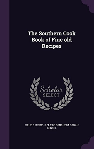 The Southern Cook Book of Fine Old: Lustig, Lillie S;