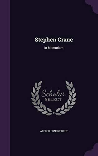 Stephen Crane: In Memoriam (Hardback): Alfred Ernest Keet